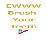 EWWW Brush Your Teeth