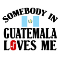 Somebody In Guatemala T-shirt