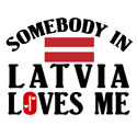 Somebody In Latvia T-shirts
