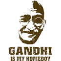 Gandhi Is My Homeboy