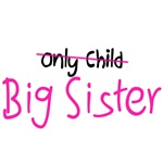 Only to Big Sis