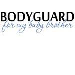 Bodyguard for my baby brother