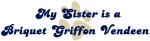 My Sister: <strong>Briquet</strong> <strong>Griffon</strong> <strong>Vendeen</strong>
