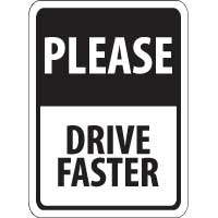 Please Drive Faster