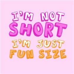 Not Short - Fun Size