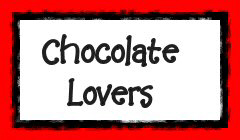 Chocolate Lovers!