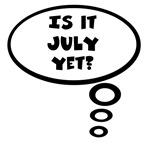 Is it July yet