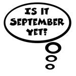 Is it September yet