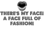 THERE'S MY FACE! A FACE FULL OF FASHION!