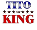 TITO for king