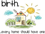 Birth. Every Home Should Have One