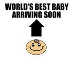 WORLD'S BEST BABY ARRIVING SOON