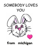 SOMEBODY LOVES YOU FROM MICHIGAN