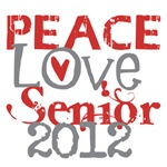 Peace Love Senior 2012