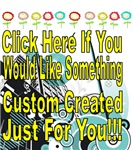 Custom Creations Just for You