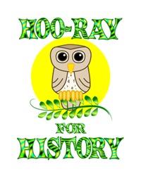 <b>HOO-RAY FOR HISTORY</b>