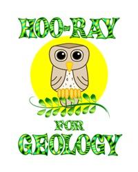 <b>HOO-RAY FOR GEOLOGY</b>
