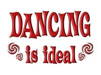 <b>DANCING IS IDEAL</b>