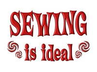 <b>SEWING IS IDEAL</b>