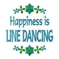 <b>HAPPINESS IS LINE DANCING</b>
