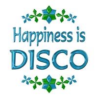 <b>HAPPINESS IS DISCO</b>