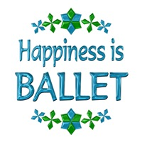 <b>HAPPINESS IS BALLET</b>