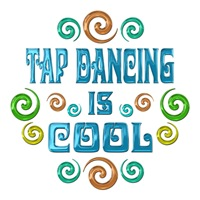 <b>TAP DANCING IS COOL</b>