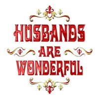 <b>HUSBANDS ARE WONDERFUL</b>