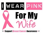 I Wear Pink (Wife) Breast Cancer T-Shirts