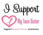 I Support (Twin Sister) Breast Cancer T-Shirts