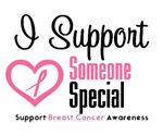 I Support (Someone Special) Breast Cancer T-Shirts