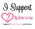 I Support (Sister-in-Law) Breast Cancer T-Shirts