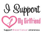 I Support (Girlfriend) Breast Cancer T-Shirts