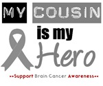 Brain Cancer Hero (Cousin) T-Shirts & Gifts