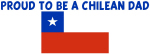 PROUD TO BE A CHILEAN DAD