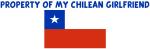 PROPERTY OF MY CHILEAN GIRLFRIEND