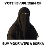 Vote Republican or Buy Your Wife a Burka