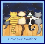 Love One Another - Cats / Kittens