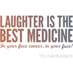 NEW Laughter Is The Best Medicine Tees