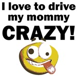 I Love To Drive My Mommy Crazy