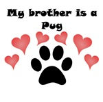 My Brother Is A Pug