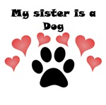 My Sister Is A Dog