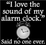 Said No One Ever: Sound Of My Alarm Clock