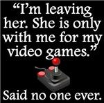 Said No One Ever: Video Games