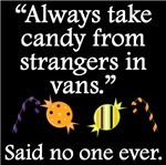 Said No One Ever: Candy From Strangers