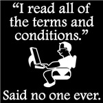 Said No One Ever: Terms And Conditions