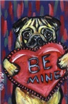 Pug love Be mine Valentine