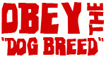 Obey the Dog Breed