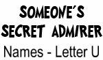 Secret Admirer: Names - Letter U