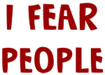 I Fear PEOPLE